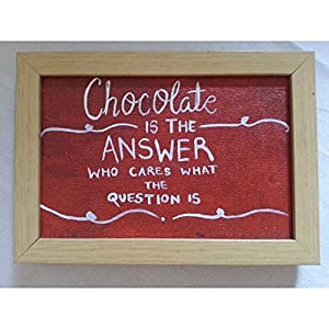 ART BEAT CHOCOLATE IS THE ANSWER WHO CARES WHAT THE QUESTION IS