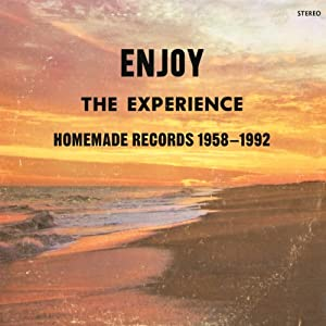 Enjoy the Experience: Homemade Records 1958-92