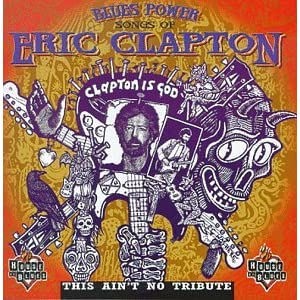 Blues Power : Songs Of Eric Clapton