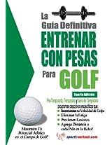 La guía definitiva - Entrenar con pesas para golf (Spanish Edition)
