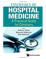The Essentials of Hospital Medicine: A Practical Guide for Clinicians: A Concise Guide for the Busy Hospitalist