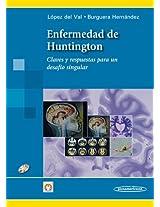 Enfermedad del Huntington / Huntington Disease: Claves y respuestas para un desafio singular / Keys and Answers for a Unique Challenge