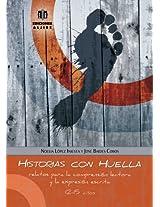 Historias con huella / Stories with trace: Relatos para la comprensión lectora y la expresión escrita / Stories for reading comprehension and written expression