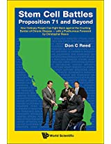 Stem Cell Battles: Proposition 71 and Beyond: How Ordinary People Can Fight Back Against the Crushing Burden of Chronic Disease - With a Posthumous Foreword by Christopher Reeve