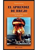 El aprendiz de brujo. La energia nuclear y los caminos del Apocalipsis (Conjuras nº 25) (Spanish Edition)
