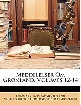 Meddelelser Om Gronland, Volumes 12-14