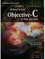Objective-C: le basi per tutti: Impara a programmare per il mondo Apple (Esperto in un click) (Italian Edition)