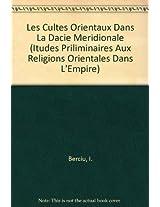Les Cultes Orientaux Dans LA Dacie Meridionale (Etudes Preliminaires Aux Religions Orientales Dans L'empire Romain)