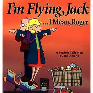 【クリックでお店のこの商品のページへ】IA?m Flying, Jack . . . I Mean, Roger: A FoxTrot Collection: Bill Amend: 洋書