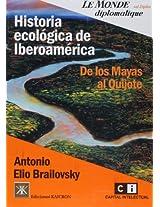 Historia ecologica de iberoamerica/ Ecology History of Latin America: De Los Mayas Al Quijote/ from the Mayas to Quixote: 0