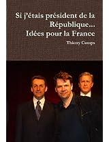 Si j'étais président de la République... Idées pour la France