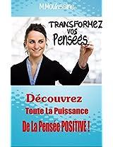 Le pouvoir de la pensée Positive :: Révolutionnaire : Le Plus Puissant Moyen Pour Réaliser Tous Vos Rêves (French Edition)