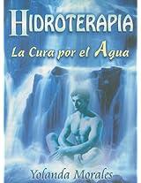 Hidroterapia/ Hydrotherapy: La Cura Por El Agua/ the Cure for Water
