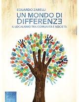 Un mondo di differenze: Il localismo tra comunità e società (Economia Ecologia Tecnologia) (Italian Edition)