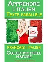 Apprendre l'italien - Texte parallèle - Collection drôle histoire (Français - Italien) (French Edition)