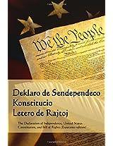 Deklaro De Sendependeco, Konstitucio, Letero De Rajtoj: Declaration of Independence, Constitution, Bill of Rights