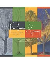 Four Seasons of Grieving: A Nurse's Healing Journey With Nature