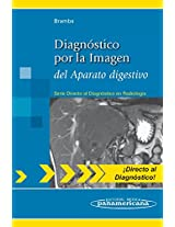 Diagnostico por la imagen del aparato digestivo / Direct Diagnosis in Radiology: Gastrointestinal Imaging (Directo Al Diagnostico En Radiologia / Direct Diagnosis in Radiology)