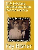 Amb Subtileso SibbySerbina Ellen Monroe Historia (Catalan Edition)
