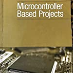 Microcontroller and based projects