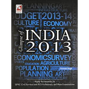 Glimpse of India 2013: Highly Recommended for UPSC Civil Services and PCS Preliminary and Main Examinations