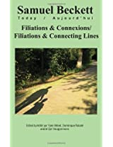 Filiations & Connexions/Filiations & Connecting Lines (Samuel Beckett Today/Aujourd'hui)
