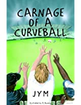 Carnage of a Curveball