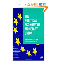 The Political Economy of Monetary Union (The European Union Series)
