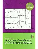 Actualizacion practica en electrocardiografia / Practical Updates in electrocardiography