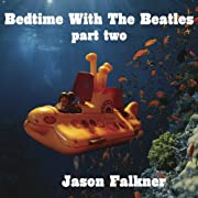 Bedtime with the Beatles, Pt. 2