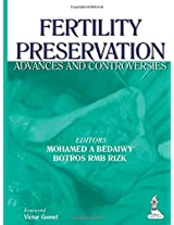 Fertility Preservation Advances And Controversies