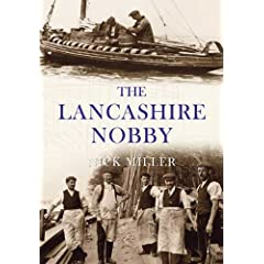 The Lancashire Nobby: Shrimpers, Shankers, Prawners and Trawl Boats