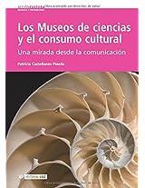Los museos de ciencias y el consumo cultural/ The Science Museums and the Cultural Consumption: Una mirada desde la comunicacion/ a Communication Glance