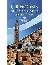 Cremona. Guida alla visita della città