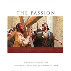 Passion: Photography from the Movie the Passion of the Christ