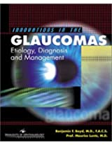 Innovations in the Glaucomas: Etiology, Diagnosis and Management