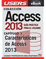 Access 2013: Características de Access 2013 (Colección Access 2013) (Spanish Edition)