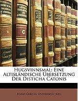 Hugsvinnsml: Eine Altislndische Bersetzung Der Disticha Catonis