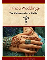 Hindu Weddings: The Videographer's Guide - Vol. 1 Gujarati Style