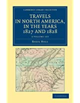 Travels in North America, in the Years 1827 and 1828 3 Volume Set (Cambridge Library Collection - North American History)