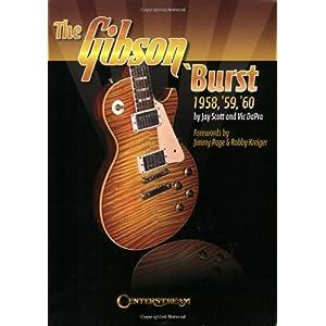 【クリックでお店のこの商品のページへ】Gibson 'Burst: 1958, 1959, 1960: Jimmy Page, Robby Kreiger, Jay Scott, Vic Dapra: 洋書