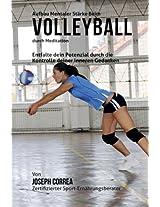 Aufbau Mentaler Starke Beim Volleyball Durch Meditation: Entfalte Dein Potenzial Durch Die Kontrolle Deiner Inneren Gedanken