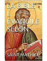 LA BIBLE L EVANGILE SELON (French Edition)