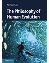 The Philosophy of Human Evolution (Cambridge Introductions to Philosophy and Biology)