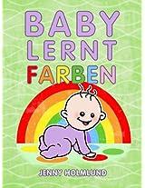Baby Lernt Farben (Babys Buch)