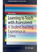 Learning to Teach with Assessment: A Student Teaching Experience in China (SpringerBriefs in Education)