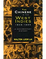 The Chinese in the West Indies 1806-1995: A Documentary History