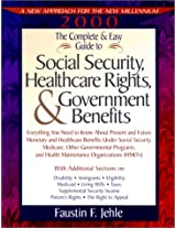 The Complete and Easy Guide to Social Security, Healthcare Rights, and Government Benefits (Complete and Easy Guide to Social Security and Medicare)