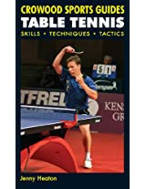 TABLE TENNIS: Skills, Techniques, Tactics (Crowood Sports Guides)