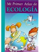 Mi Primer Atlas De Ecologia/my First Atlas of Ecology (Mi Primera Biblioteca)